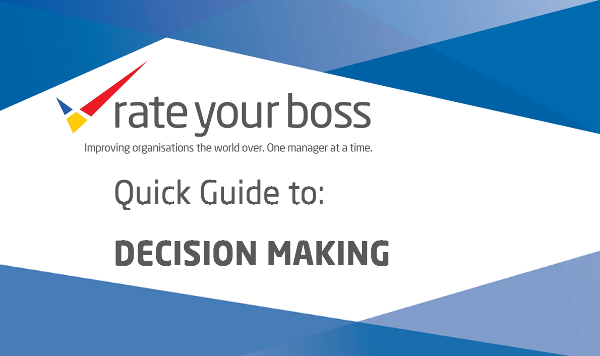 The RateYourBoss Quick Guide to: Decision Making
