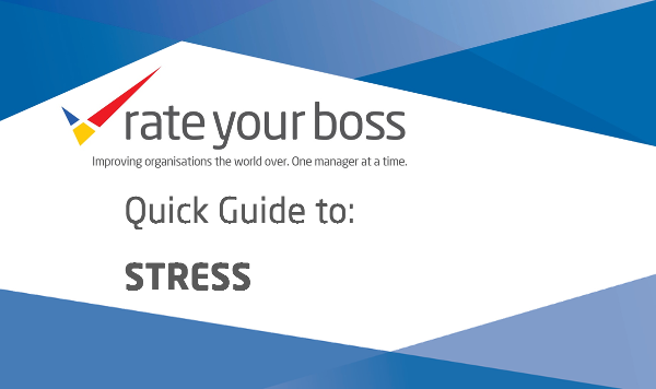 The RateYourBoss Quick Guide to: Stress