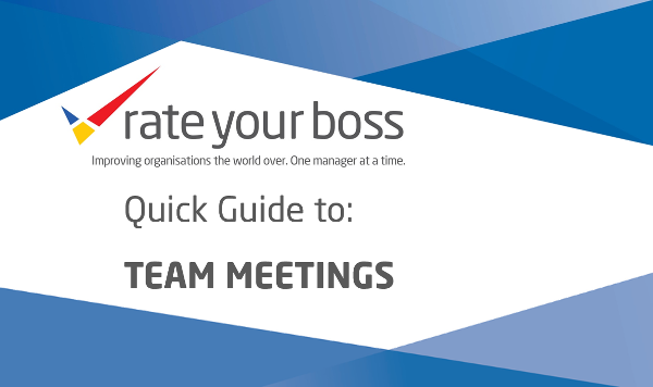 The RateYourBoss Quick Guide to: Team Meetings
